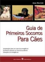 LIVRO GUIA DE PRIMEIROS SOCORROS PARA CÃES